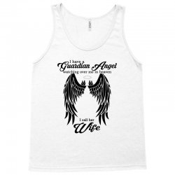 i have a guardian angel in heaven i call her wife Tank Top | Artistshot