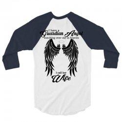 i have a guardian angel in heaven i call her wife 3/4 Sleeve Shirt | Artistshot