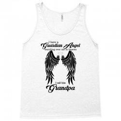 i have a guardian angel in heaven i call him grandpa Tank Top | Artistshot