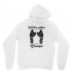 i have a guardian angel in heaven i call him grandpa Unisex Hoodie | Artistshot