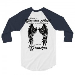 i have a guardian angel in heaven i call him grandpa 3/4 Sleeve Shirt | Artistshot