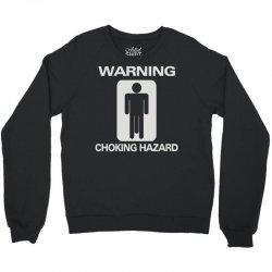 choking hazard Crewneck Sweatshirt | Artistshot