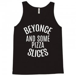 Beyonce and Some Pizza Slices Tank Top | Artistshot