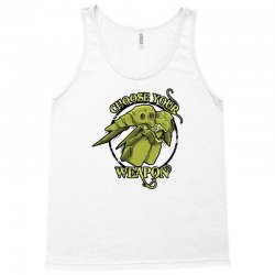choose your weapon Tank Top | Artistshot