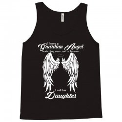 i have a guardian angel in heaven i call her daughter Tank Top | Artistshot