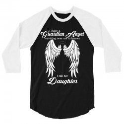 i have a guardian angel in heaven i call her daughter 3/4 Sleeve Shirt | Artistshot