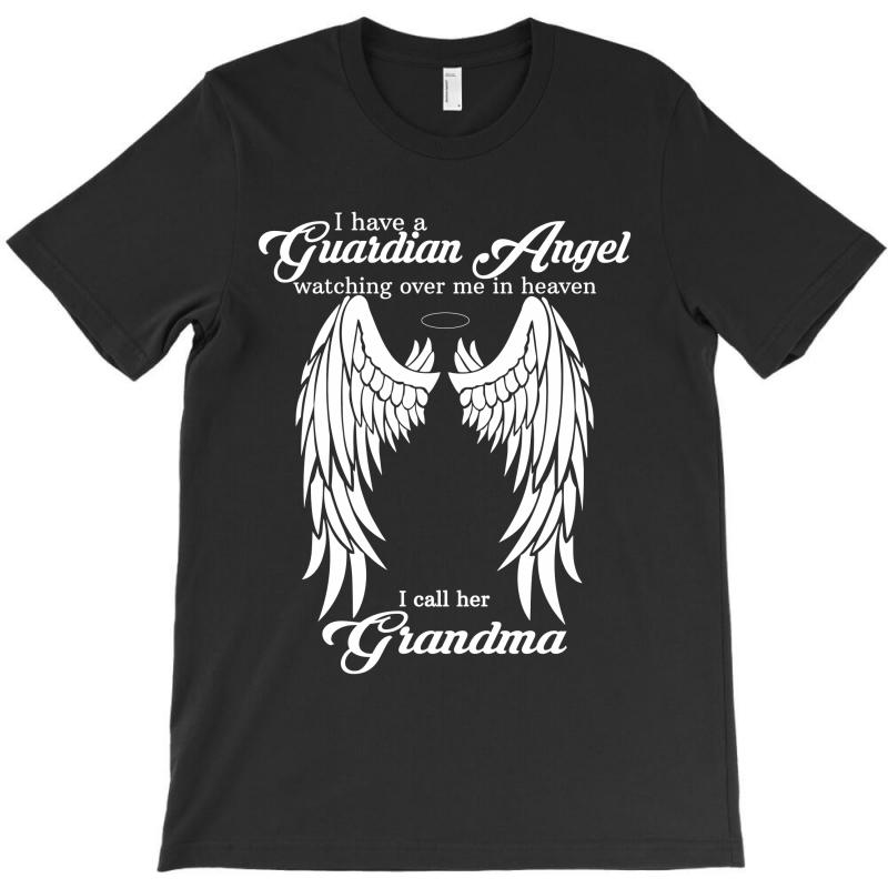 I Have A Guardian Angel In Heaven I Call Her Grandma T-shirt | Artistshot