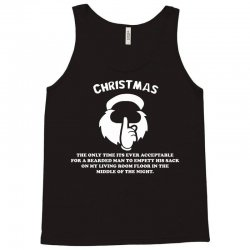 christmas the only time its ever acceptable Tank Top   Artistshot