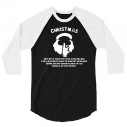 christmas the only time its ever acceptable 3/4 Sleeve Shirt   Artistshot