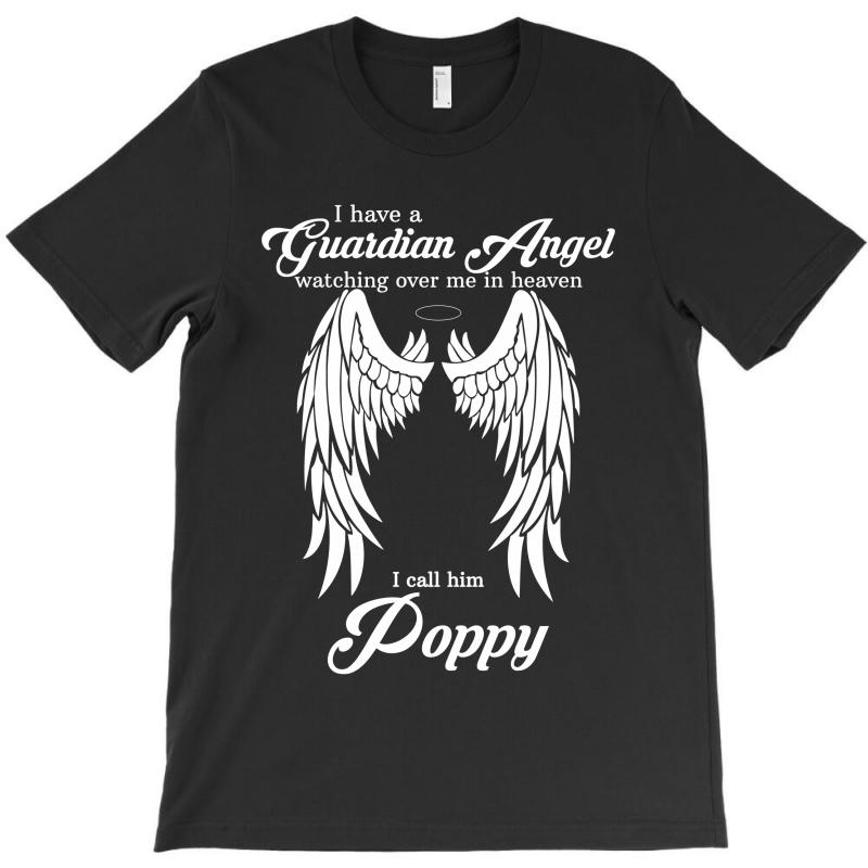 I Have A Guardian Angel In Heaven I Call Her Poppy T-shirt | Artistshot