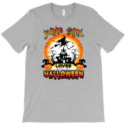 Halloween 2019 This June Girl Loves Halloween T-shirt Designed By Lotus Fashion Realm