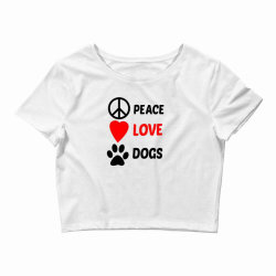 Peace Love Dogs Crop Top | Artistshot