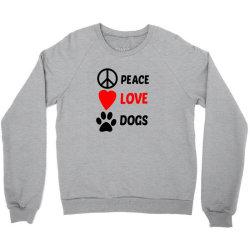 Peace Love Dogs Crewneck Sweatshirt   Artistshot