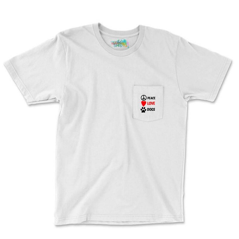 Peace Love Dogs Pocket T-shirt   Artistshot
