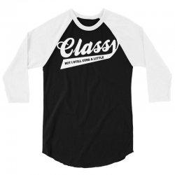 classy but i still cuss a little 3/4 Sleeve Shirt   Artistshot