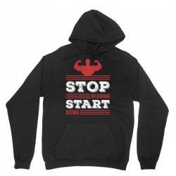 Stop Wishing Start Doing Motivational Quote Unisex Hoodie   Artistshot