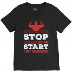 Stop Wishing Start Doing Motivational Quote V-Neck Tee   Artistshot