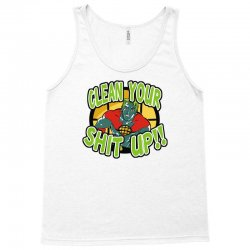clean your shit up Tank Top | Artistshot