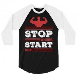 Stop Wishing Start Doing Motivational Quote 3/4 Sleeve Shirt   Artistshot