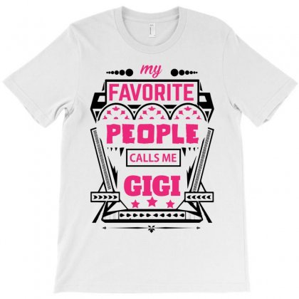 My Favorite People Calls Me Gigi T-shirt Designed By Designbycommodus