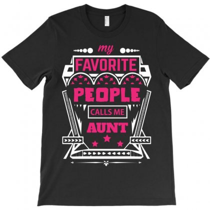 My Favorite People Calls Me Aunt T-shirt Designed By Designbycommodus
