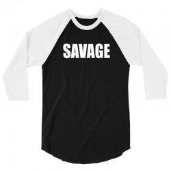 savage 3/4 Sleeve Shirt   Artistshot