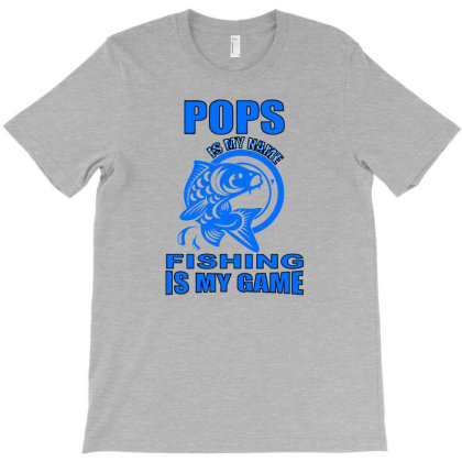 Pops Is My Name Fishing Is My Game T-shirt Designed By Lotus Fashion Realm
