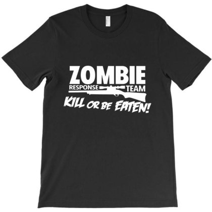 Zombie Response Team Kill Or Be Eaten T-shirt Designed By Lotus Fashion Realm