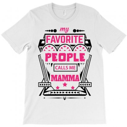My Favorite People Calls Me Mamma T-shirt Designed By Designbycommodus