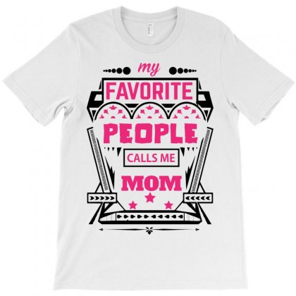 My Favorite People Calls Me Mom T-shirt Designed By Designbycommodus