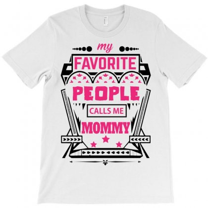 My Favorite People Calls Me Mommy T-shirt Designed By Designbycommodus