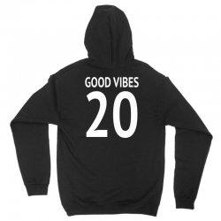good vibes 20 w Unisex Hoodie | Artistshot
