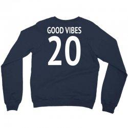 good vibes 20 w Crewneck Sweatshirt | Artistshot