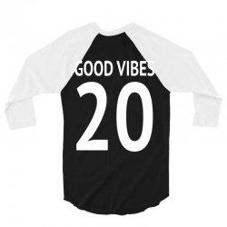 good vibes 20 w 3/4 Sleeve Shirt | Artistshot