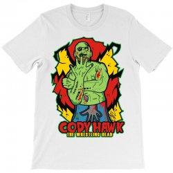 cody hawk 'wrestling dead zombie' T-Shirt | Artistshot