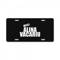 I Love Alina Vacariu License Plate | Artistshot