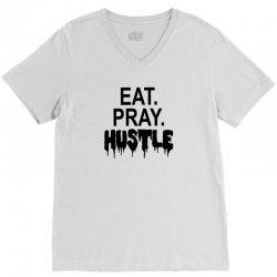 eat pray hustle V-Neck Tee | Artistshot