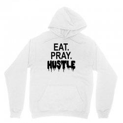 eat pray hustle Unisex Hoodie | Artistshot