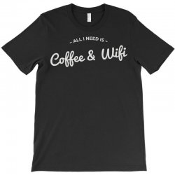 coffee and internet T-Shirt | Artistshot