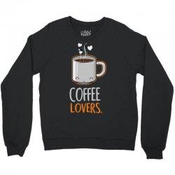 coffee lovers Crewneck Sweatshirt | Artistshot