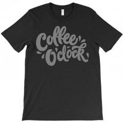 coffee o'clock T-Shirt | Artistshot