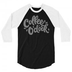 coffee o'clock 3/4 Sleeve Shirt | Artistshot