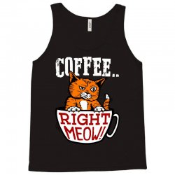 coffee right meow Tank Top | Artistshot