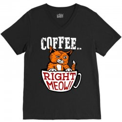 coffee right meow V-Neck Tee | Artistshot