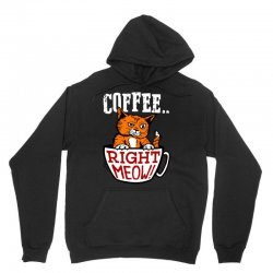 coffee right meow Unisex Hoodie | Artistshot
