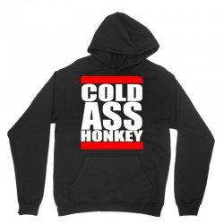 cold ass honkey Unisex Hoodie   Artistshot