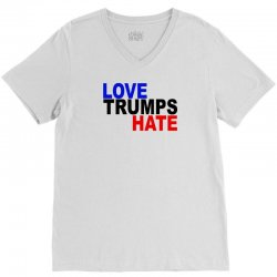 love trumps hate vote for hillary V-Neck Tee   Artistshot