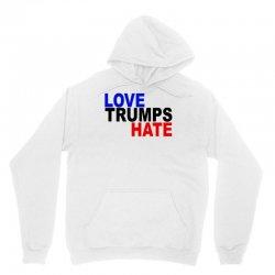 love trumps hate vote for hillary Unisex Hoodie   Artistshot