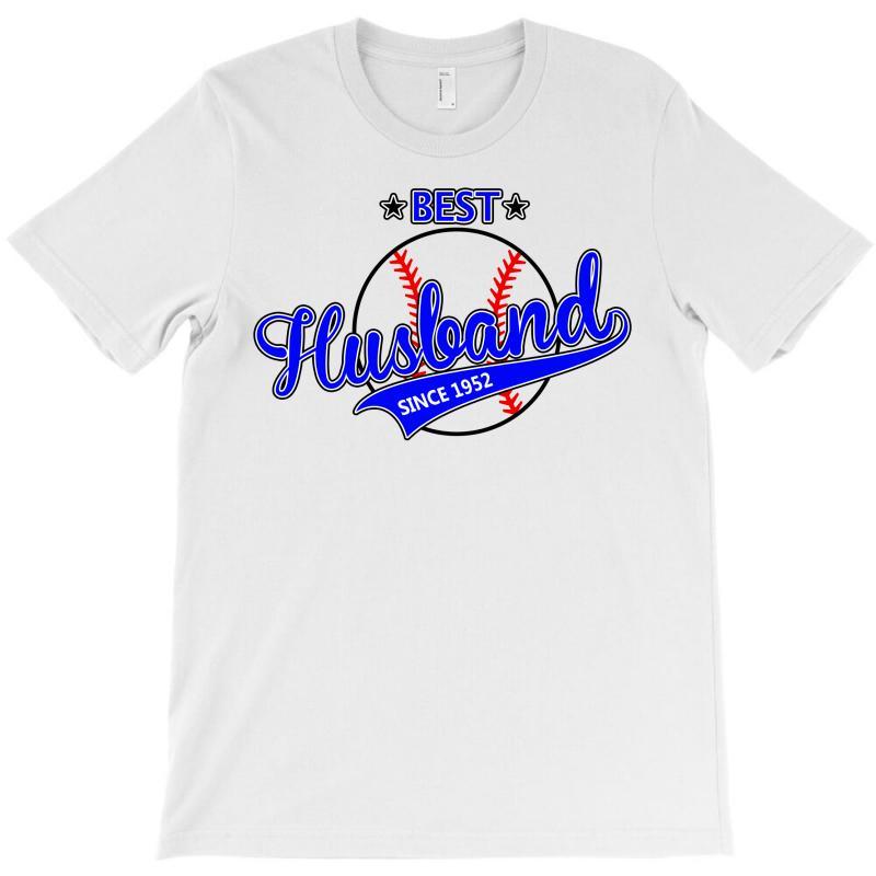 Best Husband Since 1952 - Baseball Husband T-shirt   Artistshot