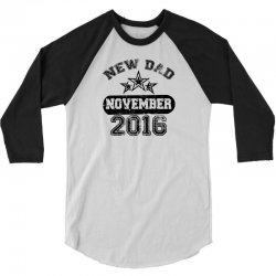 Dad To Be November 2016 3/4 Sleeve Shirt | Artistshot